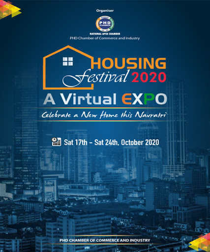 """Housing Festival 2020 - A Virtual Expo, 17-20 October 2020"""" - PHD Chamber of Commerce and Industry, N Delhi."""
